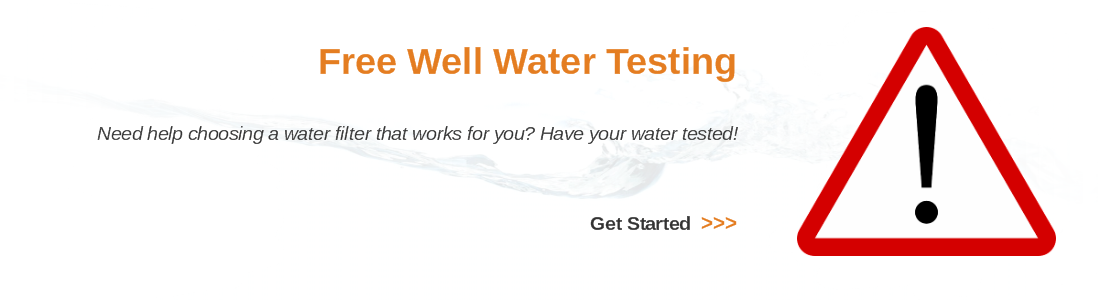 have your well water tested free for iron, manganese, low pH, total dissolved solids, nitrates, tannins, hard water, iron bacteria, and more.